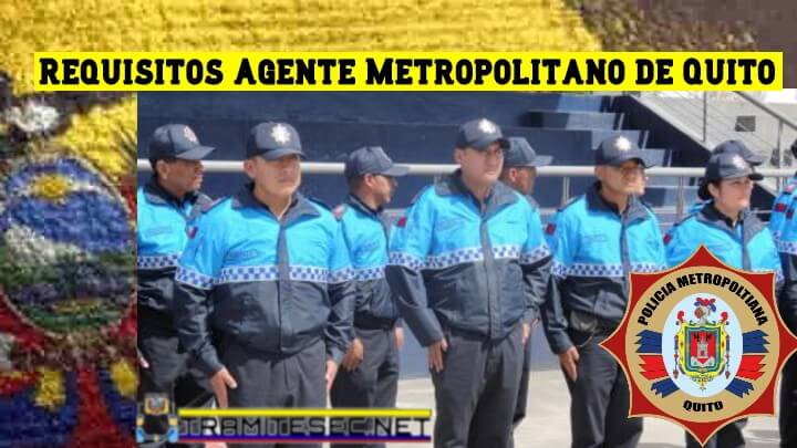 Requisitos Agente Metropolitano de Quito